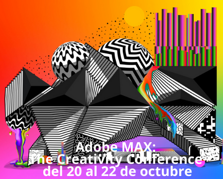 Adobe MAX: The Creativity Conference, del 20 al 22 de octubre