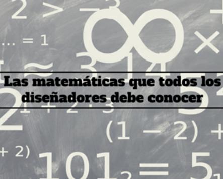 Sabías qué ?  Las Matemáticas deben estar en el Diseño Gráfico